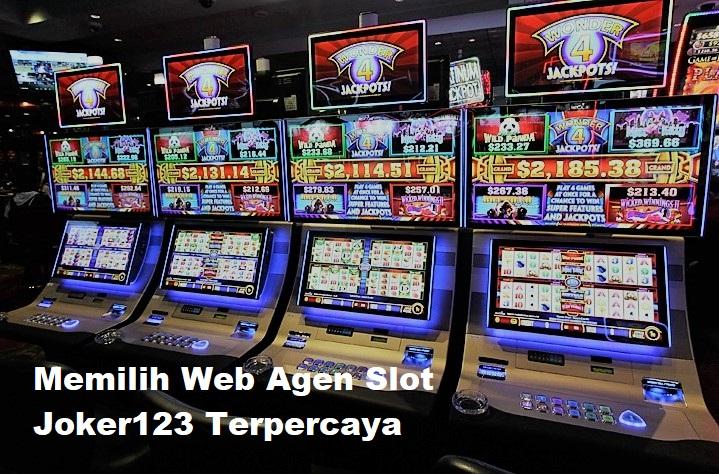 Memilih Web Agen Slot Joker123 Terpercaya